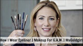 How I Wear Eyeliner | Makeup For G.A.W. | MsGoldgirl