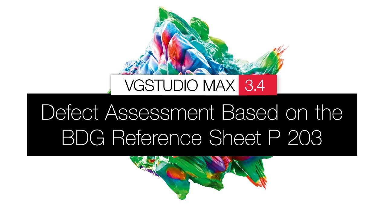 What's New in VGSTUDIO MAX 3.4.5 - 3D CT Porosity Inspection Based on BDG Reference Sheet P 203