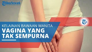 Vaginal Agenesis, Kelainan Bawaan Wanita Tidak Memiliki Vagina, Leher Rahim, Rahim, atau Ovarium