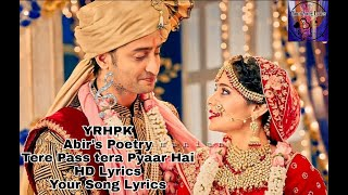 Abir's Poetry ||Tere Pass Tera Pyaar Hai ||HD Lyrics ||YRHPK