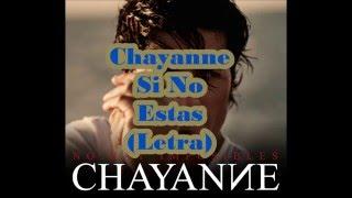 Chayanne Si No Estas (Letra) (Lyrics)