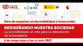 Foro de Expertos en Accesibilidad e Innovación: La accesibilidad, un reto para la reinvención de la hostelería