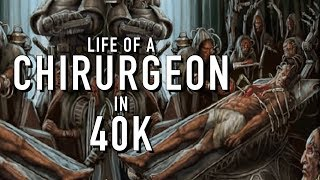 40 Facts and Lore on the Chirurgeon Warhammer 40K