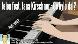 PIANO │ Jelen feat. Jana Kirschner - Co bylo dál? │ COVER