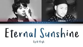 에픽하이 (Epik High) - ETERNAL SUNSHINE (새벽에) (Prod. Suga of BTS) [Color Coded Lyrics/Han/Rom/Eng/가사]