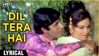 Dil Tera Hai   Lyrical   Amitabh Bachchan, Aruna   - YouTube