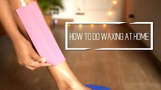 HOW TO DO WAXING AT HOME || DIY || STEP BY STEP PROCEDURE ||#100dayswithsowbii DAY24