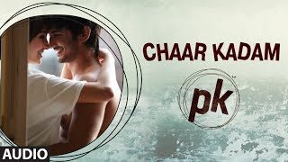 'Chaar Kadam' - Full Audio Song - PK