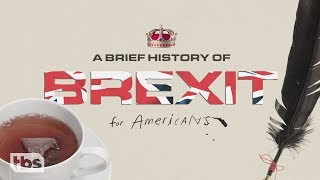 A Brief History of Brexit for Americans