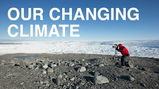 Our Changing Climate