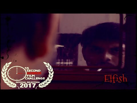 ELFISH | 15 second Horror Film Challenge | OFFICIAL SELECTION