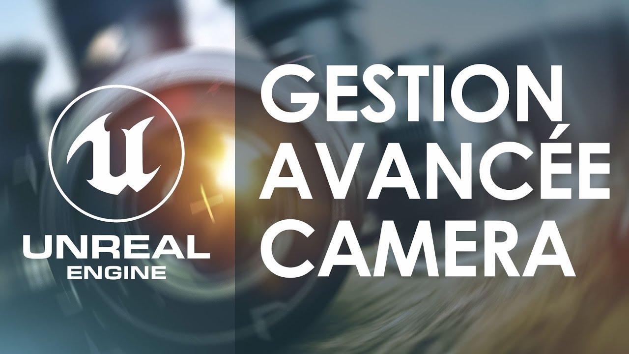 GESTION AVANCÉE DE LA CAMERA DU PERSO - Tuto Unreal Engine FR