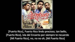 Aventura - Mi Puerto Rico (lyric - letra)
