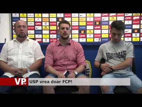 USP vrea doar FCP!
