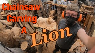 Chainsaw Carving A Lion!