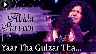 Yaar Tha Gulzar Tha - Abida Parveen Songs - Superhit Ghazal Hits