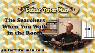 When You Walk In The Room - The Searcher - Acoustic Guitar Tutorial