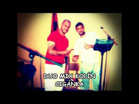 Duo Mix Kolín - Duo Mix Kolín - Cigánka