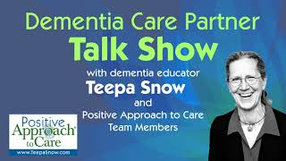 Dementia Care Podcast #44: Benefits of Dementia Care Facilities & the Right Time to Move a Loved One