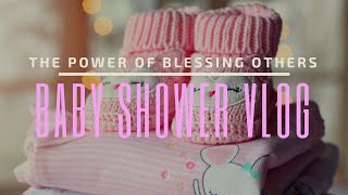 The Power of Blessing Others |Baby Shower Vlog