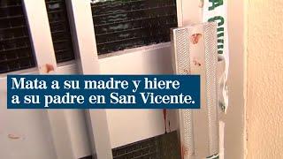 Mata a su madre a puñaladas y hiere a su padre en San Vicente del Raspeig