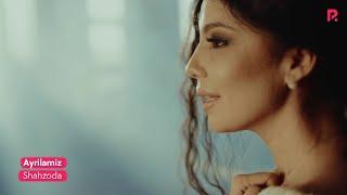 Shahzoda - Ayrilamiz | Шахзода - Айриламиз