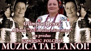COLAJ ALBUM OLIMPIA DENES - ZIS-O BADEA CATRE MINE