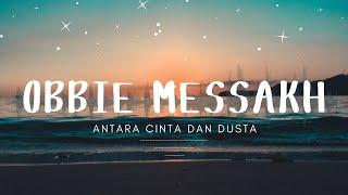 Obbie Messakh - Antara Cinta Dan Dusta (Official Music Video )