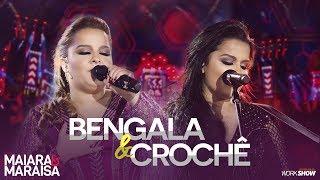 Maiara e Maraisa – Bengala e Crochê