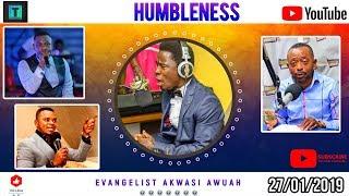 HUMBLENESS  EVANGELIST AKWASI AWUAH 2019