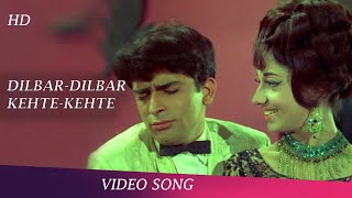 Dilbar Dilbar Kahte Kahte Hua Diwana   Video Song