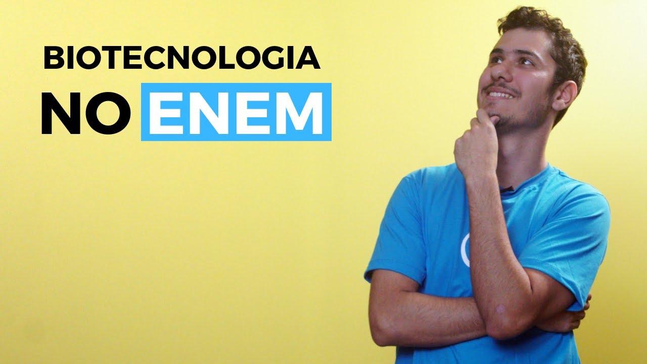 Biotecnologia no Enem