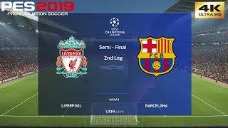 PES 2019 (PC) Liverpool Vs Barcelona | UEFA CHAMPIONS LEAGUE SEMI FINAL 2nd LEG | 4K 60 FPS