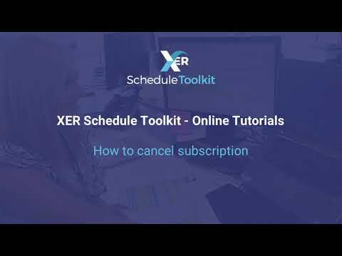 How to Cancel XER Schedule Toolkit Subscription