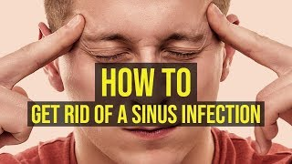 How To Get Rid Of A Sinus Infection In 1 Minute
