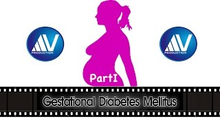 Gestational Diabetes Mellitus Part I