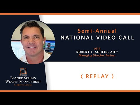 REPLAY: National Call 2020 Mid-Year Review & Market Outlook with Robert L. Schein, AIF®
