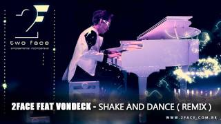 2face feat vondeck - Shake and Dance