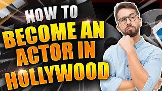 How To Become Actor, Writer or Director in Hollywood.