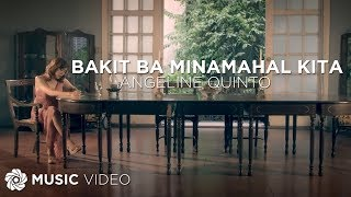 Angeline Quinto - Bakit Ba Minamahal Kita (Official Music Video)