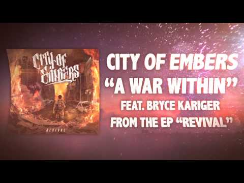 City of Embers - A War Within (Feat. Bryce Kariger of Thats Outrageous!)