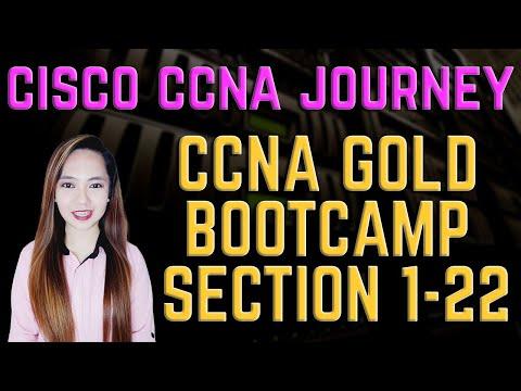 Cisco CCNA Journey - CCNA Gold Bootcamp Section 1 to Section 22 Summary (50 percent progress!)