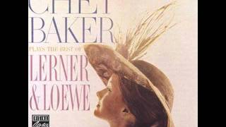 Chet Baker - I've Grown Accustomed To Her Face