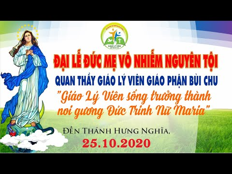 Lễ Đức Mẹ Vô Nhiễm - Quan Thầy Giáo Lý Viên Giáo Phận Bùi Chu