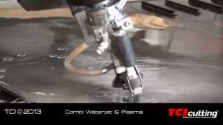 TCI cutting combi waterjet & plasma