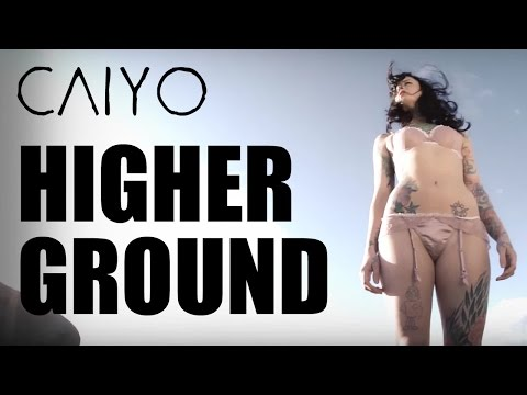 CAIYO - Higher Ground - Official Video