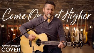 Come On Get Higher  <b>Matt Nathanson</b> Boyce Avenue Acoustic Cover On Spotify & ITunes