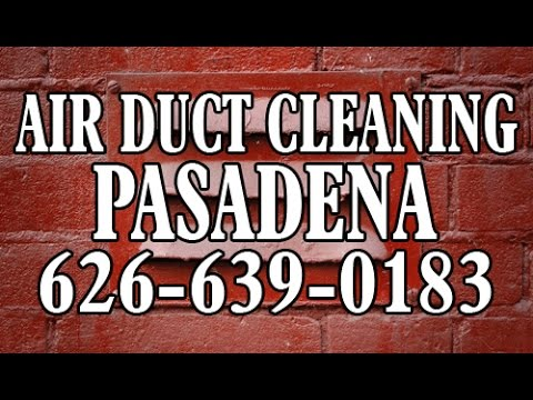 Schedule Today | Air Duct Cleaning Pasadena, CA