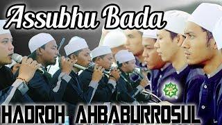 ASSUBHUBADA   Hadroh Ahbaburrosul ( Voc.Rizwan )