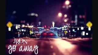 JRDN - Go Away.